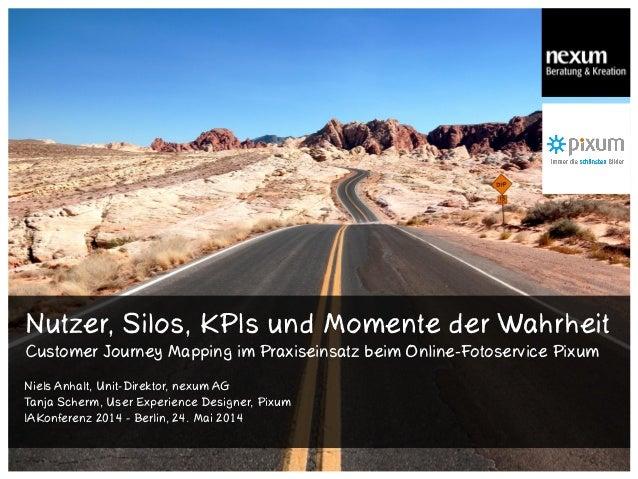 Nutzer, Silos, KPIs und Momente der Wahrheit Customer Journey Mapping im Praxiseinsatz beim Online-Fotoservice Pixum Niels...