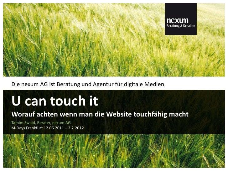 Die nexum AG ist Beratung und Agentur für digitale Medien.U can touch itWorauf achten wenn man die Website touchfähig mach...
