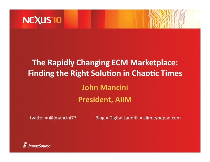 The  Rapidly  Changing  ECM  Marketplace:   Finding  the  Right  Solu:on  in  Chao:c  Times       ...