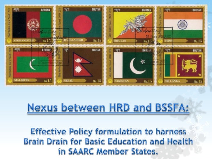 Nexus between HRD and BSSFA:Effective Policy formulation to harness Brain Drain for Basic Education and Health in SAARC Me...