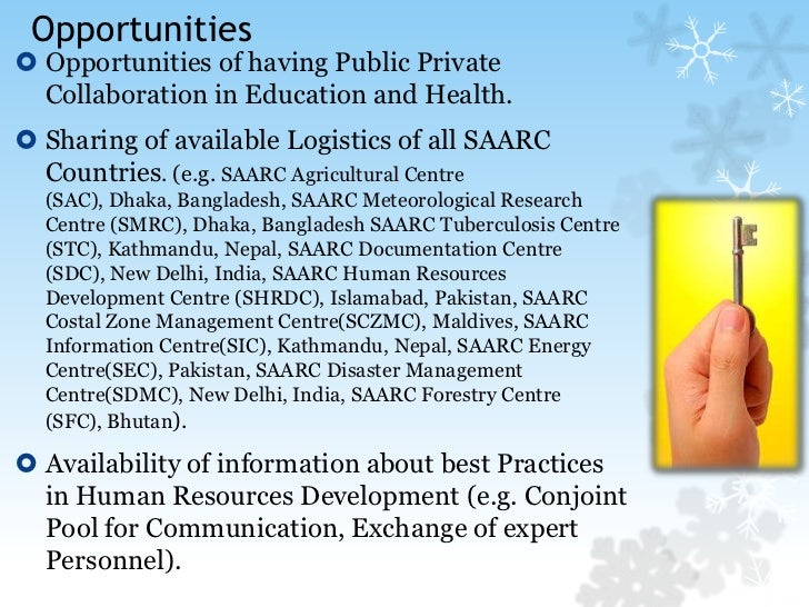 Opportunities <br />Opportunities of having Public Private Collaboration in Education and Health.<br />Sharing of availabl...