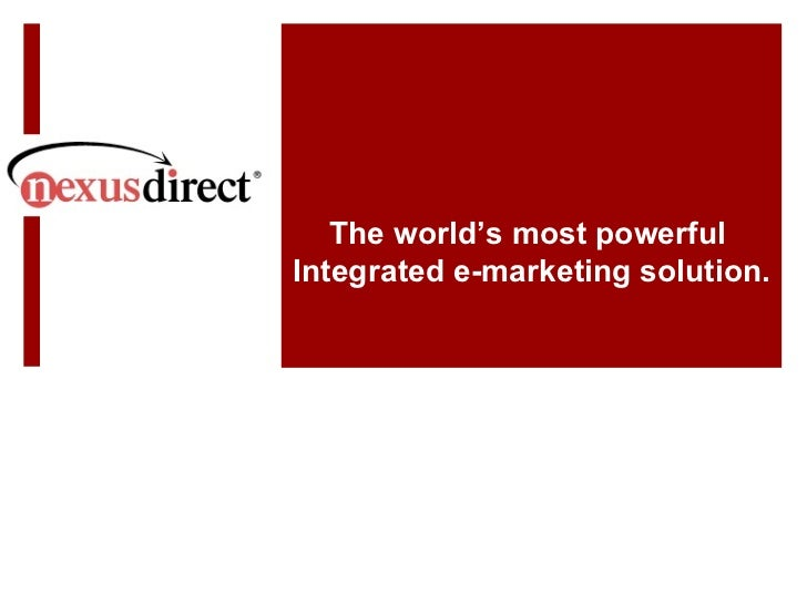 The world's most powerful  Integrated e-marketing solution.
