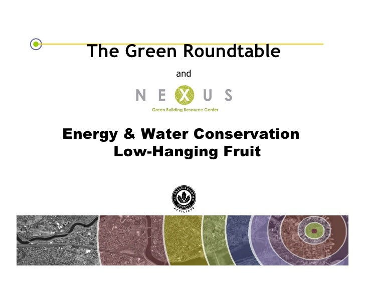 The Green Roundtable                                       and             Energy & Water Conservation              Low-Ha...