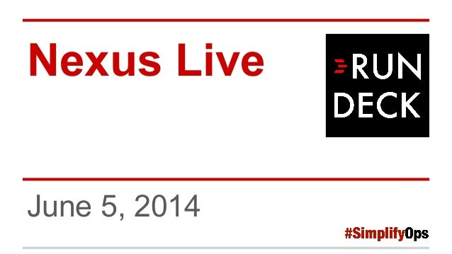Nexus Live June 5, 2014