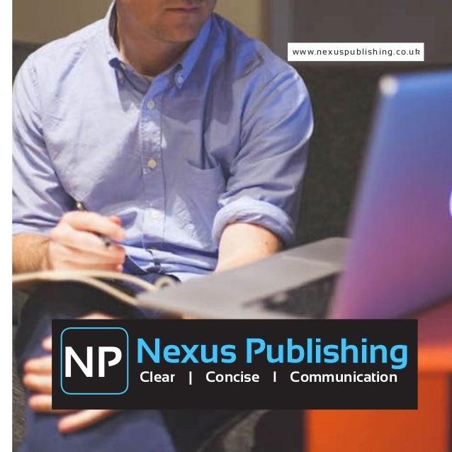 www.nexuspublishing.co.uk Clear | Concise I CommunicationNP Nexus Publishing
