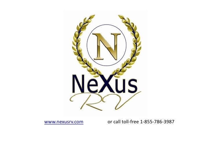 www.nexusrv.com   or call toll-free 1-855-786-3987