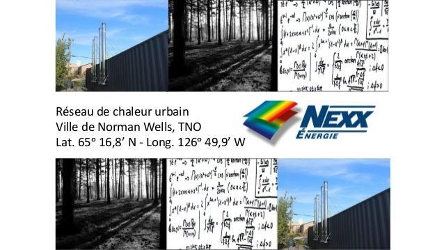Réseau de chaleur urbain Ville de Norman Wells, TNO Lat. 65ᵒ 16,8' N - Long. 126ᵒ 49,9' W