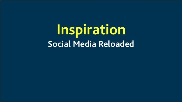 InspirationSocial Media Reloaded