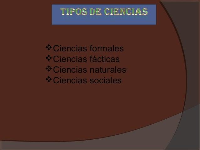 Ciencias formalesCiencias fácticasCiencias naturalesCiencias sociales