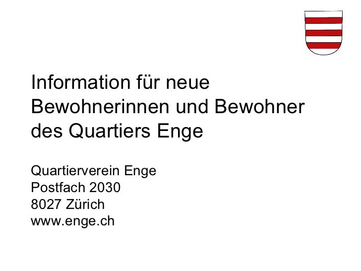 Information für neue Bewohnerinnen und Bewohner des Quartiers Enge Quartierverein Enge Postfach 2030 8027 Zürich www.enge.ch