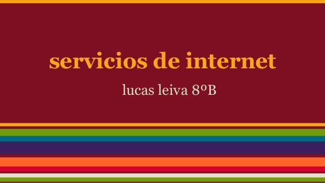 servicios de internet lucas leiva 8ºB