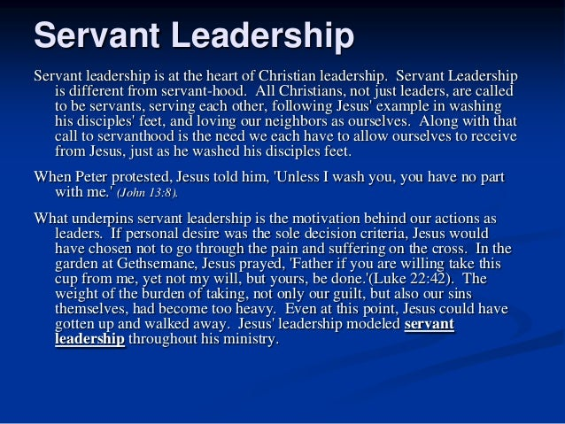 servant leadership and religion According to greenleaf servant-leaders are driven to serve first in comparing christianity and islamic religion in regards to servant leadership, the characteristics must be observed: listening, empathy, healing, awareness, persuasion, conceptualization.