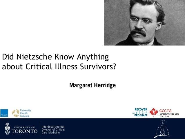 Did Nietzsche Know Anything about Critical Illness Survivors? Margaret Herridge