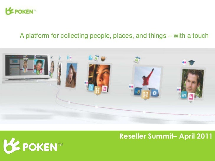 A platform for collecting people, places, and things – with a touch                                   Reseller Summit– Apr...