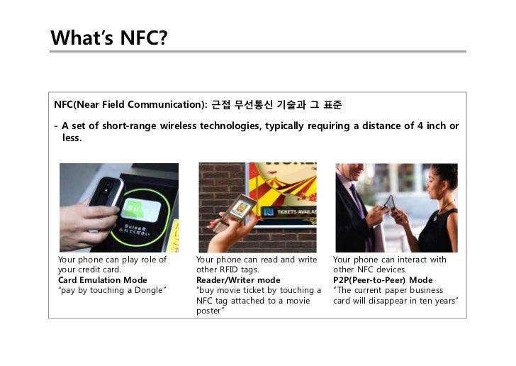 What's NFC?NFC(Near Field Communication): 근접 무선통신 기술과 그 표준- A set of short-range wireless technologies, typically requirin...