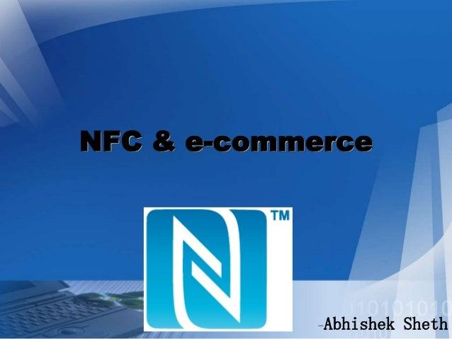 NFC & e-commerce  -Abhishek  Sheth