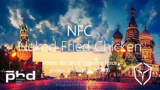 NFC Naked Fried Chicken Matteo Beccaro || Opposing Force phdays 2016 – May 18, 2016 © Opposing Force. All right reserved.