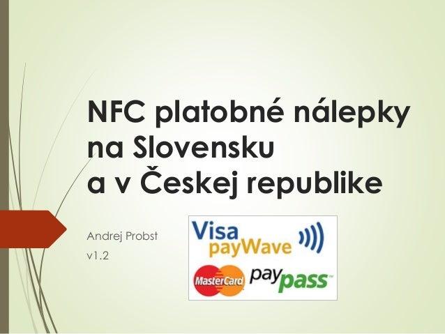 NFC platobné nálepky na Slovensku a v Českej republike Andrej Probst v1.2