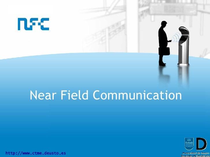 http://www.ctme.deusto.es Near Field Communication