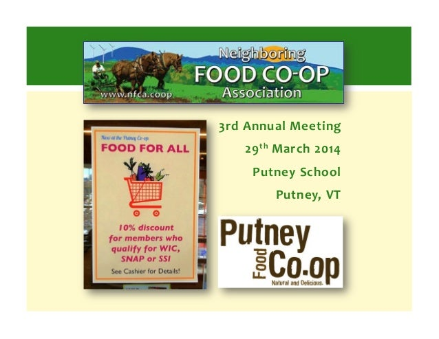3rd	   Annual	   Meeting	   	    29th	   March	   2014	    Putney	   School	    Putney,	   VT
