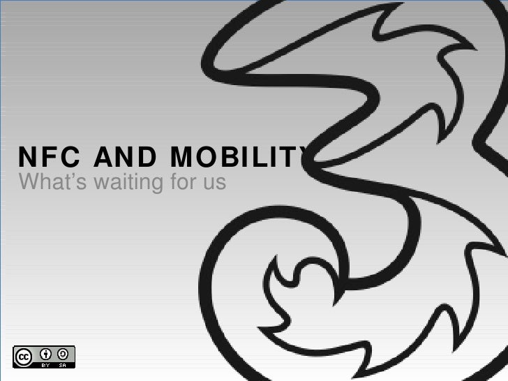 NFC AND MOBILITY What's waiting for us