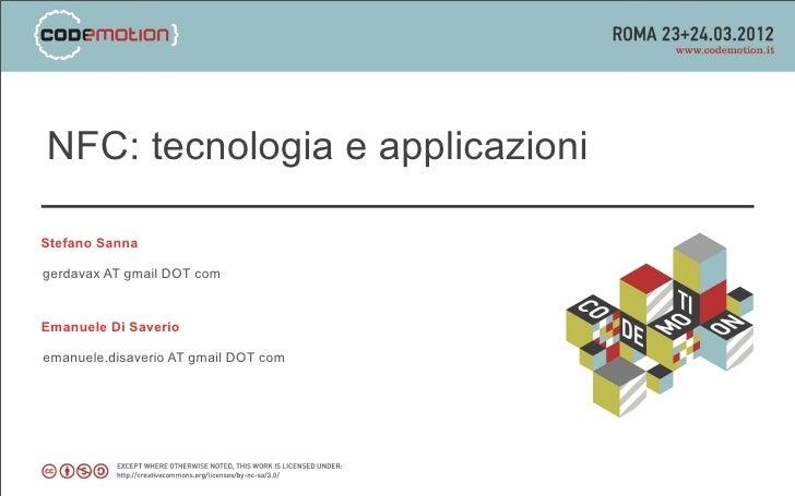 NFC: tecnologia e applicazioniStefano Sannagerdavax AT gmail DOT comEmanuele Di Saverioemanuele.disaverio AT gmail DOT com