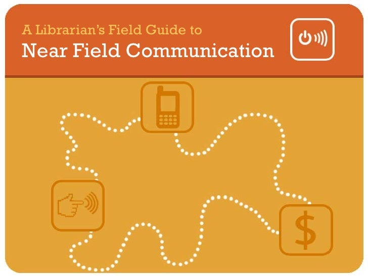 A Librarian's Field Guide toNear Field Communication