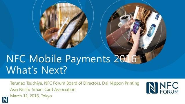 Terunao Tsuchiya, NFC Forum Board of Directors, Dai Nippon Printing Asia Pacific Smart Card Association March 11, 2016, To...