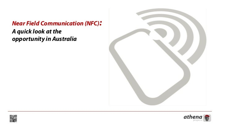 Near Field Communication (NFC):A quick look at theopportunity in Australia