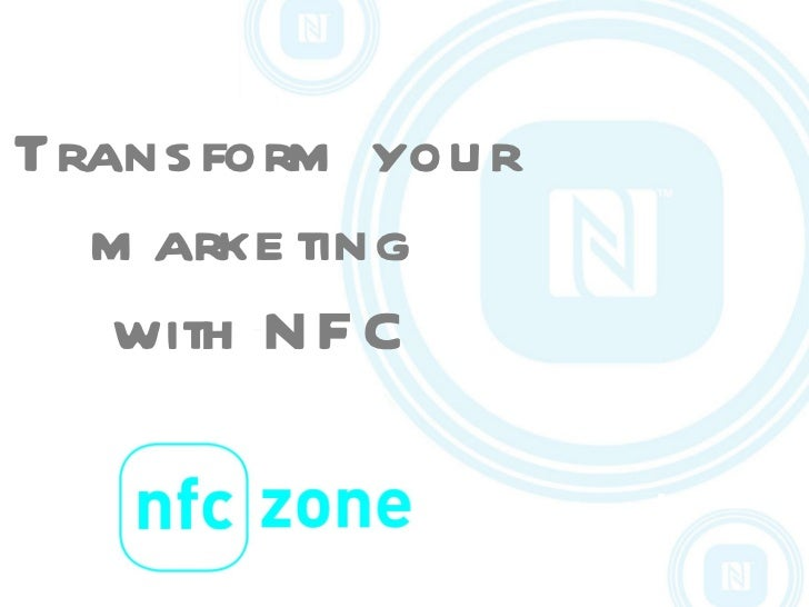 Transform your marketing  with NFC