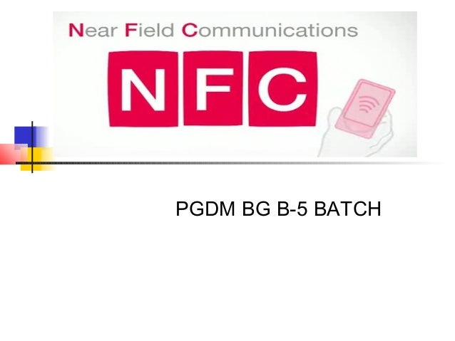 NFC (Near Field Communication) PGDM BG B-5 BATCH