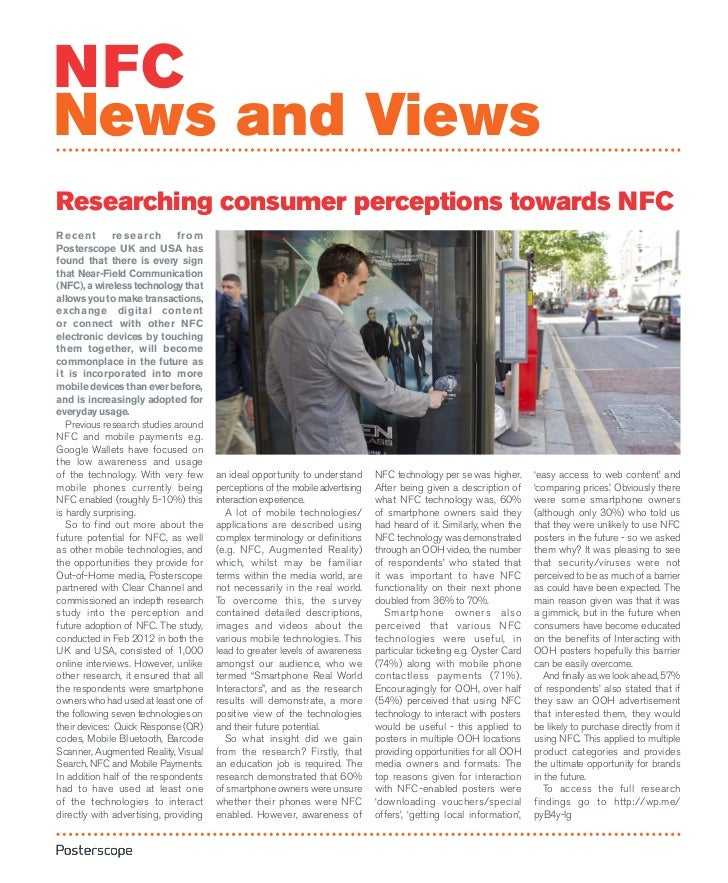 NFCNews and ViewsResearching consumer perceptions towards NFCR e c e n t r e s e a r ch f r o mPosterscope UK and USA hasf...