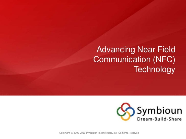 Advancing Near Field                             Communication (NFC)                                       TechnologyCopyr...