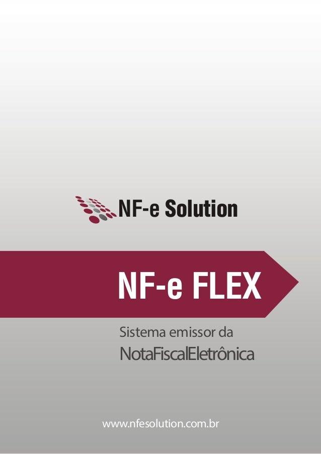 www.nfesolution.com.br NF-e Solution Sistema emissor da NotaFiscalEletrônica NF-e FLEX