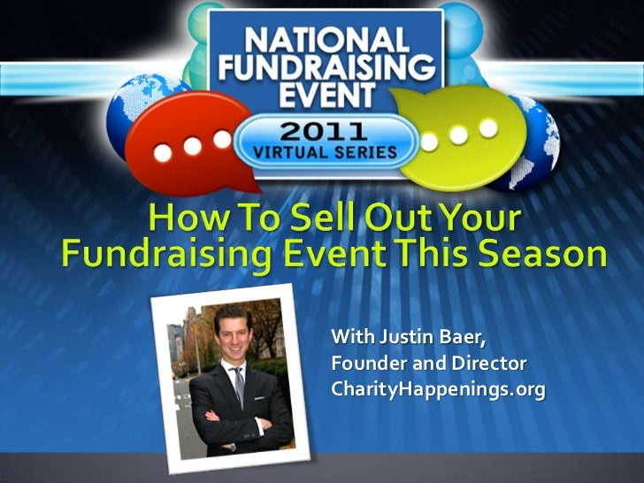 How To Sell Out Your Fundraising Event This Season<br />With Justin Baer, Founder and DirectorCharityHappenings.org<br />