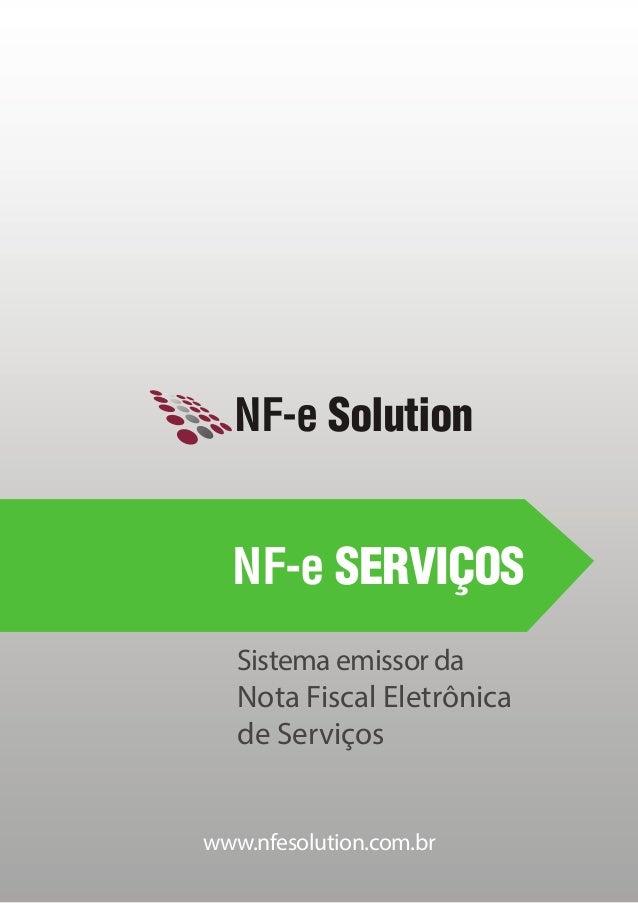 www.nfesolution.com.br NF-e Solution Sistema emissor da Nota Fiscal Eletrônica de Serviços NF-e SERVIÇOS