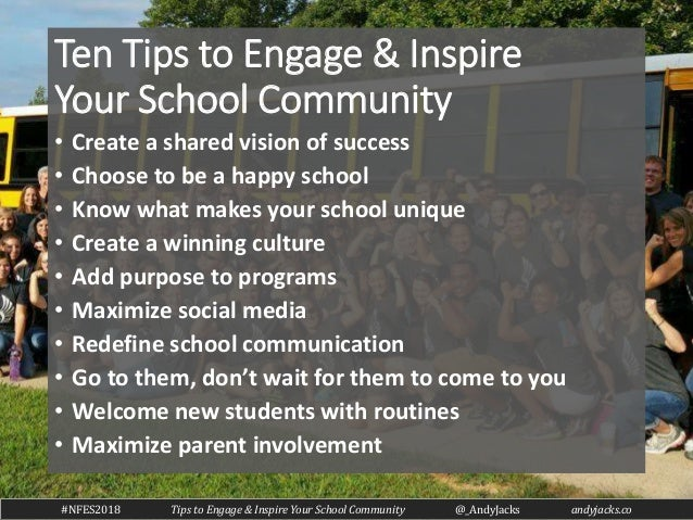#NFES2018 Tips to Engage and Inspire Your School Community Slide 2