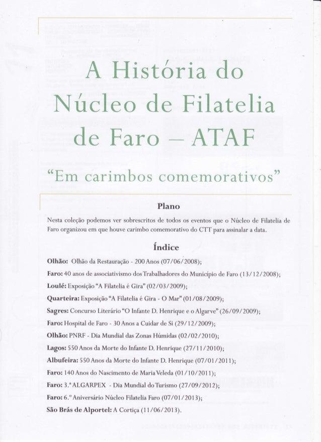 """A Historia do Núcl e o de F i l atel i a de Faro ATAF """"Em carimbos comemo rativostt Plano Nesta coleção podemos ver sobres..."""