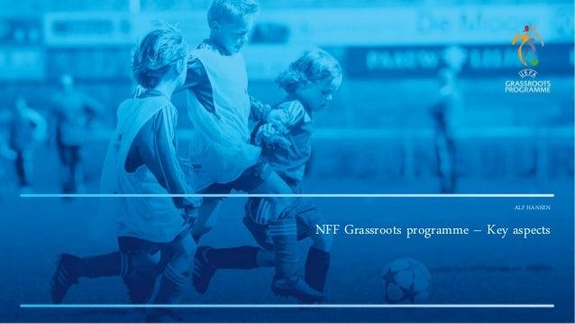 ALF HANSEN NFF Grassroots programme – Key aspects