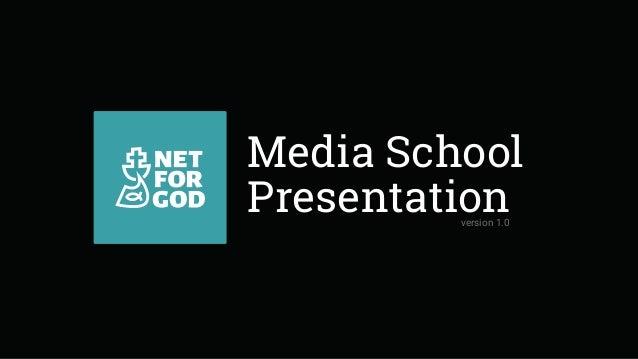 Media School Presentationversion 1.0