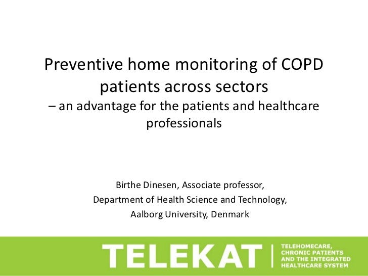 Preventive home monitoring of COPD       patients across sectors– an advantage for the patients and healthcare            ...