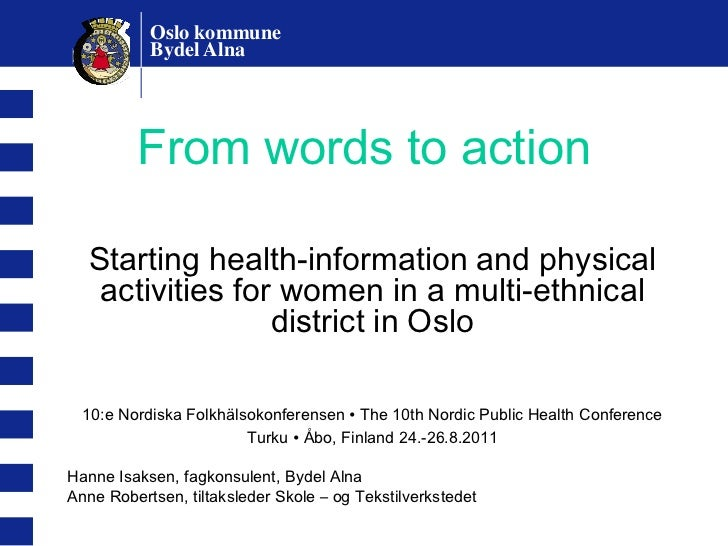 Oslo kommune           Bydel Alna         From words to action  Starting health-information and physical   activities for ...