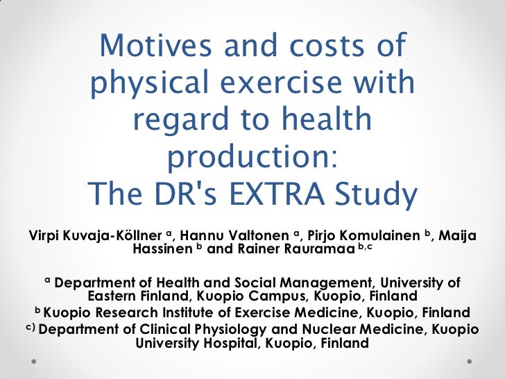 Motives and costs of         physical exercise with           regard to health              production:         The DRs EX...