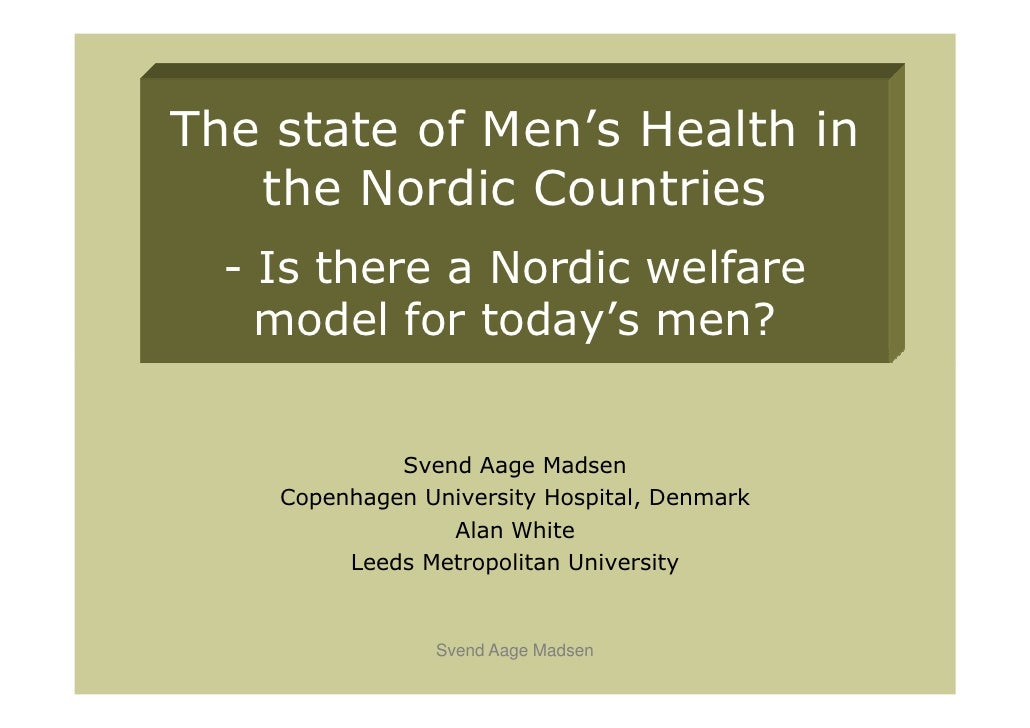 The state of Men's Health in   the Nordic Countries  - Is there a Nordic welfare    model for today's men?             Sve...