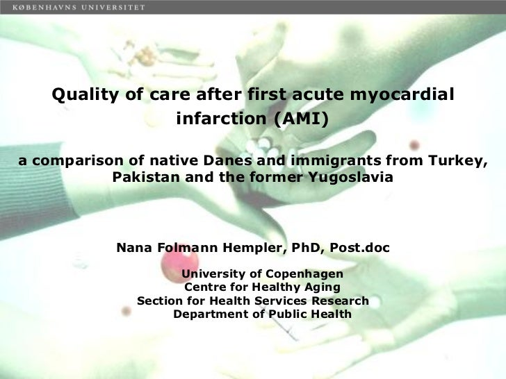 Quality of care after first acute myocardial                 infarction (AMI)a comparison of native Danes and immigrants f...
