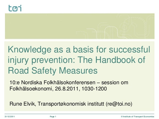 21/12/2011 Page 1 © Institute of Transport Economics Knowledge as a basis for successful injury prevention: The Handbook o...