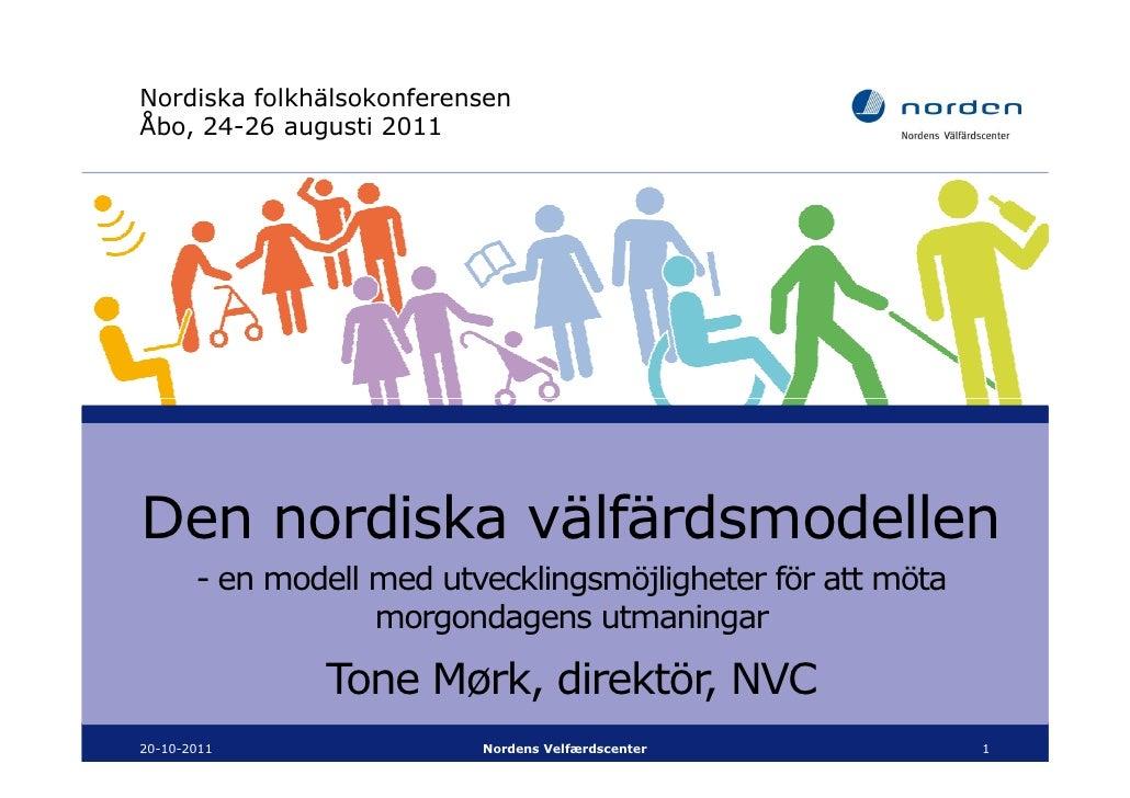 Nordiska folkhälsokonferensenÅbo, 24-26 augusti 2011Den nordiska välfärdsmodellen       - en modell med utvecklingsmöjligh...