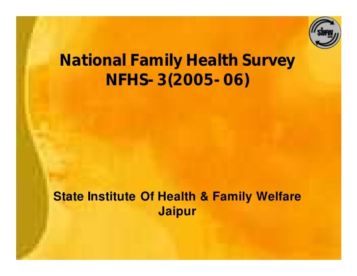 National Family Health Survey       NFHS-3(2005-06)     State Institute Of Health & Family Welfare                    Jaip...