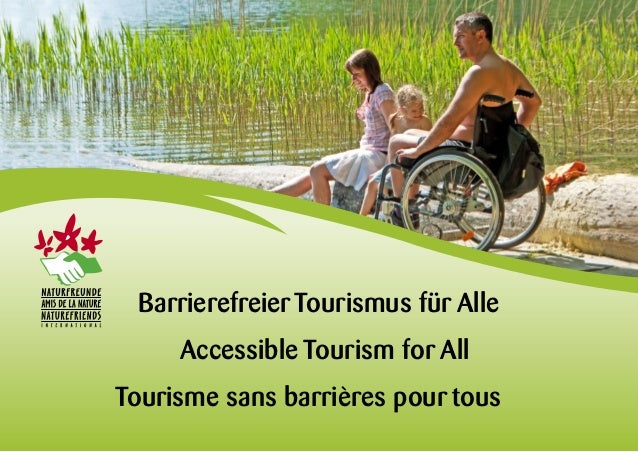 Barrierefreier Tourismus für Alle Accessible Tourism for All Tourisme sans barrières pour tous