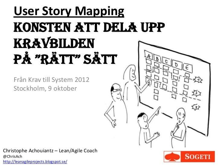 """User Story Mapping      Konsten att dela upp      kravbilden      på """"rätt"""" sätt      Från Krav till System 2012      Stoc..."""